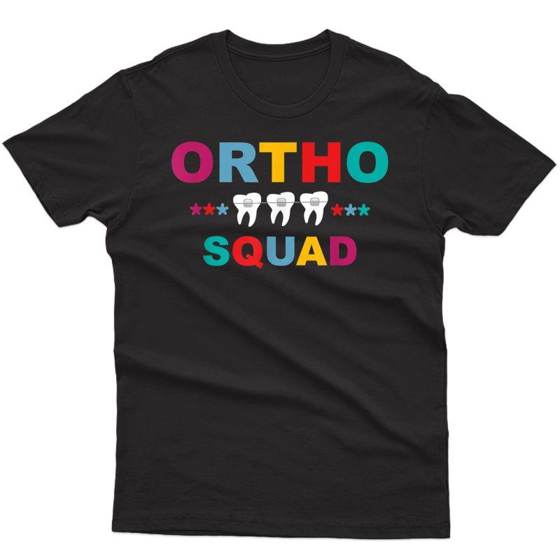 Ortho Squad Dental Hygienist Dentist Orthodontist Student T-shirt