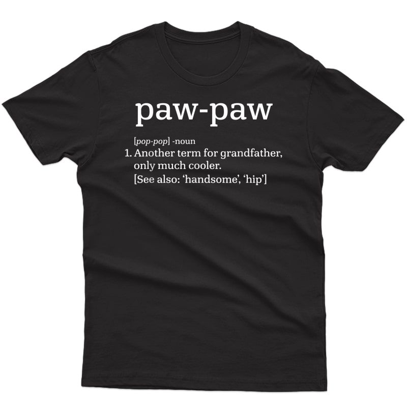 Paw-paw Grandfather - Cool Definition Funny Grandpa T-shirt