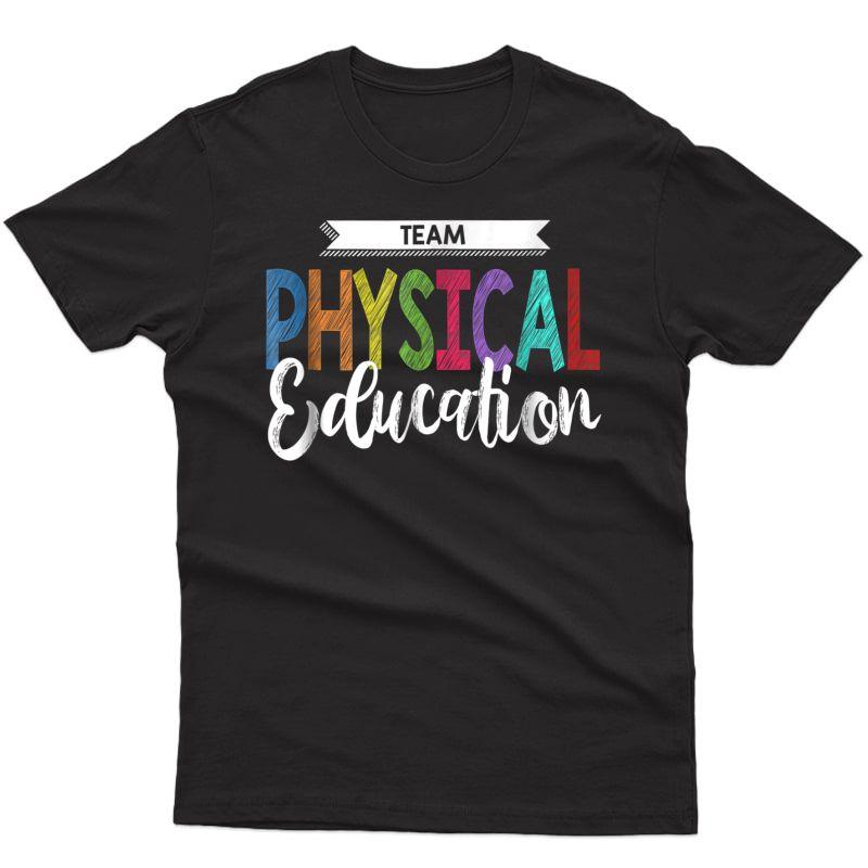 Physical Education Team Shirt P.e. Tea School T-shirt