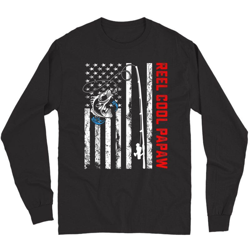 Reel Cool Papaw Shirt American Flag Fishing Birthday Gifts Long Sleeve T-shirt