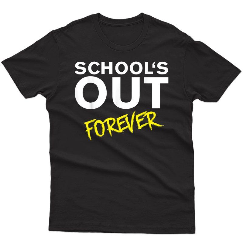 Schools Out Forever 2021 Tea Retiret Retired Gift T-shirt