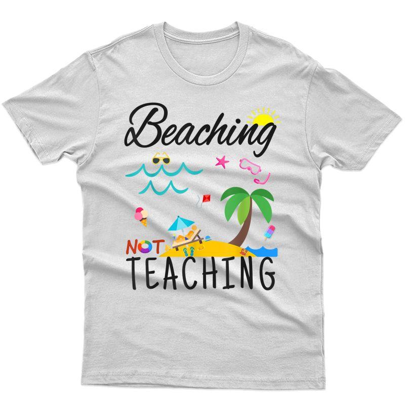Summer Tea Gift, Beaching Not Teaching T-shirt