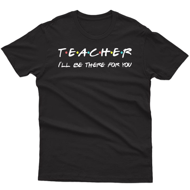 Tea Funny Friends Themed T-shirt Appreciation Gift T-shirt