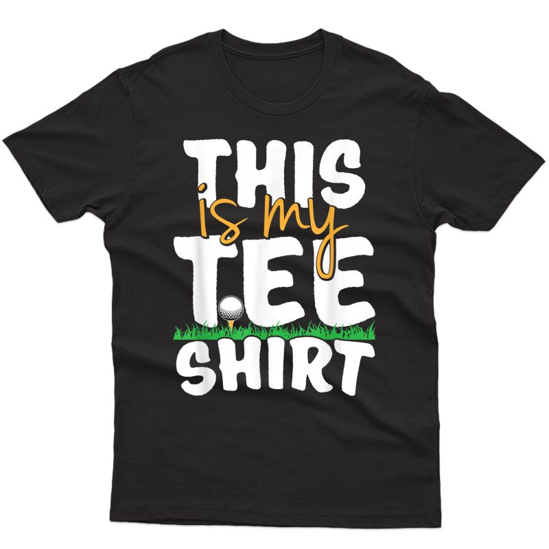 This Is My T For Golf Players T-shirt