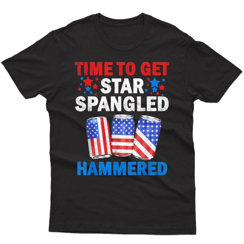 Time To Get Star Spangled Hammered Beer Usa Flag 4th Of July T-shirt