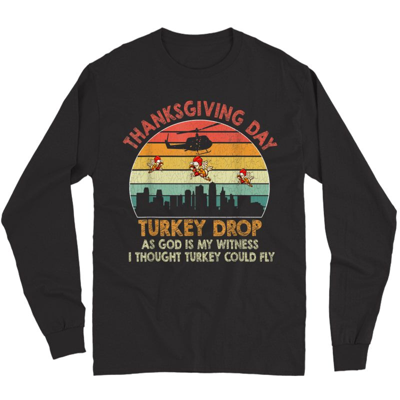 Turkey Drop Thanksgiving Gift T-shirt Long Sleeve T-shirt