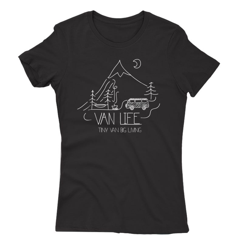 Van Life, Camping Love, Nature Shirt - Tiny Van Big Living