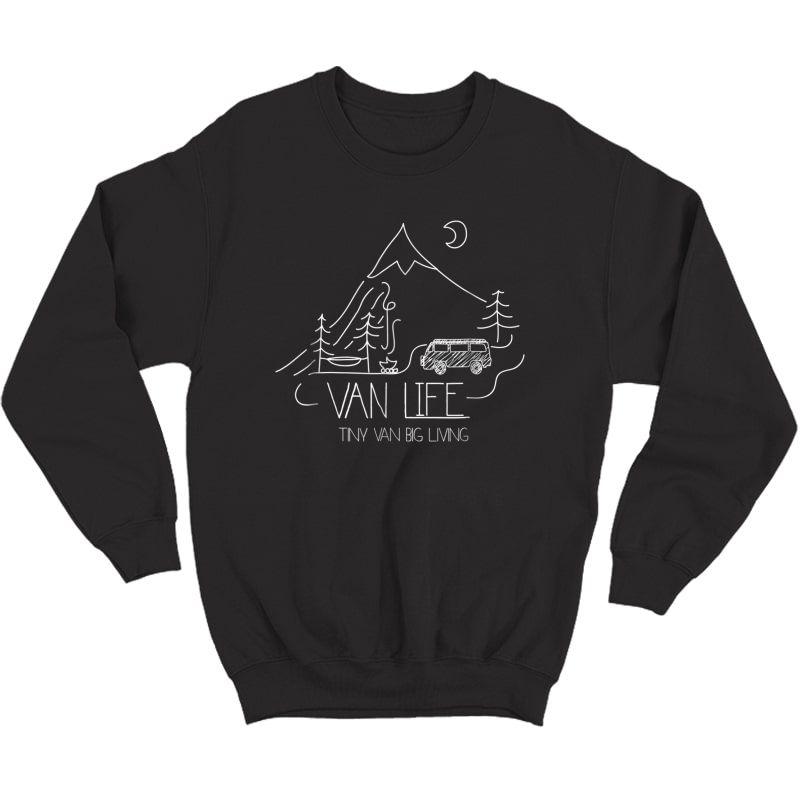 Van Life, Camping Love, Nature Shirt - Tiny Van Big Living Crewneck Sweater