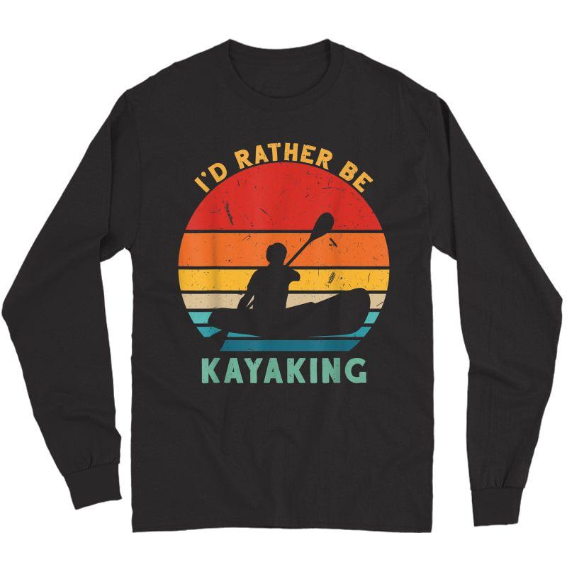 Vintage I'd Rather Be Kayaking Canoe Birthday Christmas T-shirt Long Sleeve T-shirt