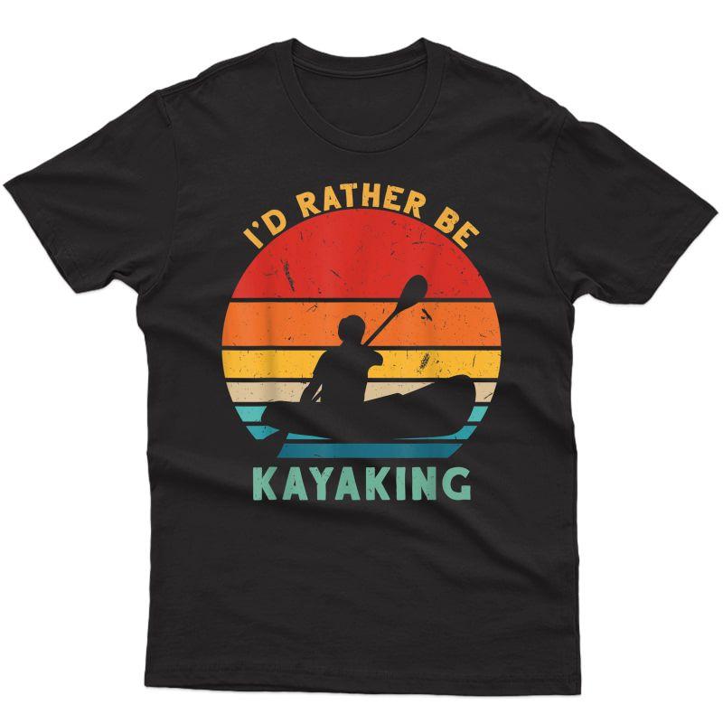 Vintage I'd Rather Be Kayaking Canoe Birthday Christmas T-shirt
