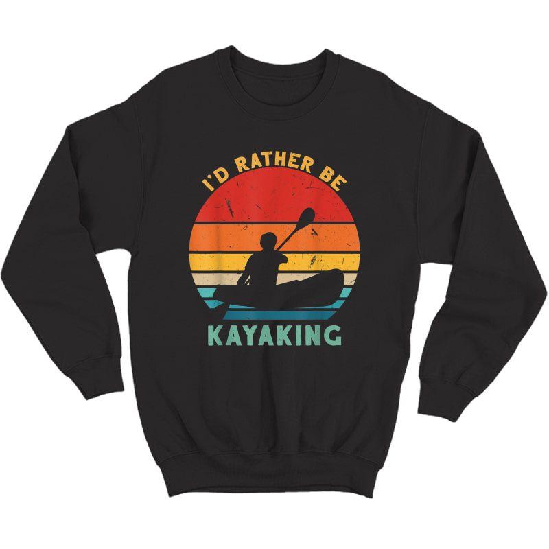 Vintage I'd Rather Be Kayaking Canoe Birthday Christmas T-shirt Crewneck Sweater