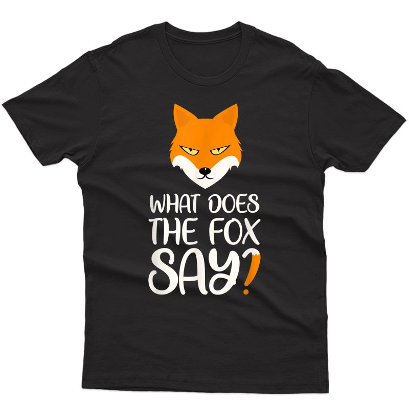 What Does The Fox Say Design T-shirt