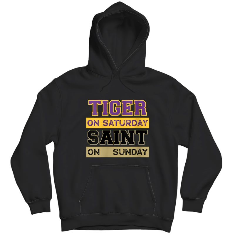 Tiger On Saturday Saint On Sunday Louisiana Football T-shirt Unisex Pullover Hoodie