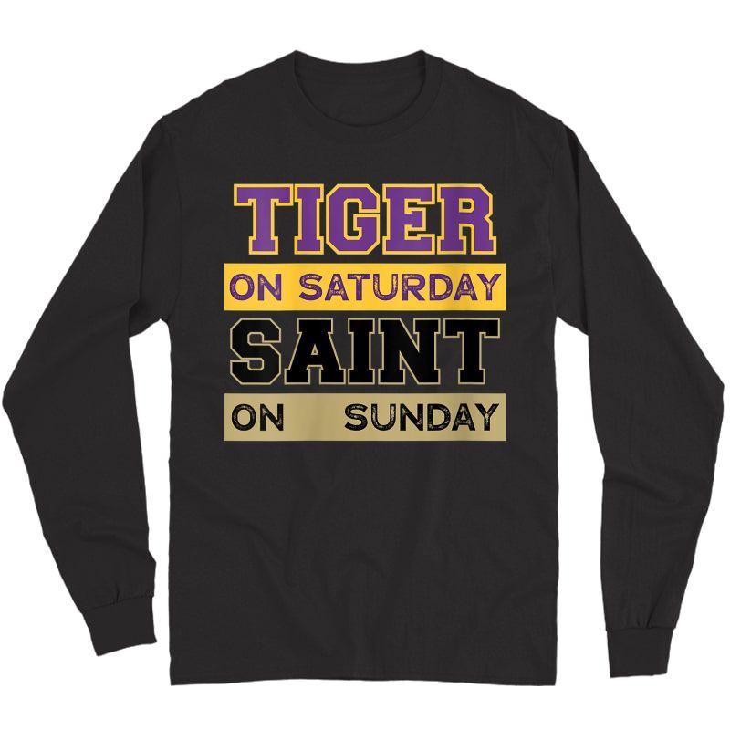 Tiger On Saturday Saint On Sunday Louisiana Football T-shirt Long Sleeve T-shirt