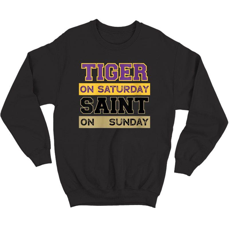 Tiger On Saturday Saint On Sunday Louisiana Football T-shirt Crewneck Sweater