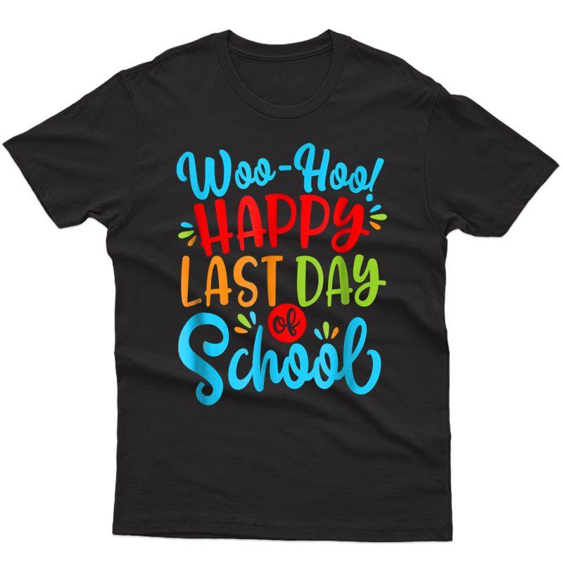 Woo Hoo Happy Last Day Of School Shirt | Fun Tea Student
