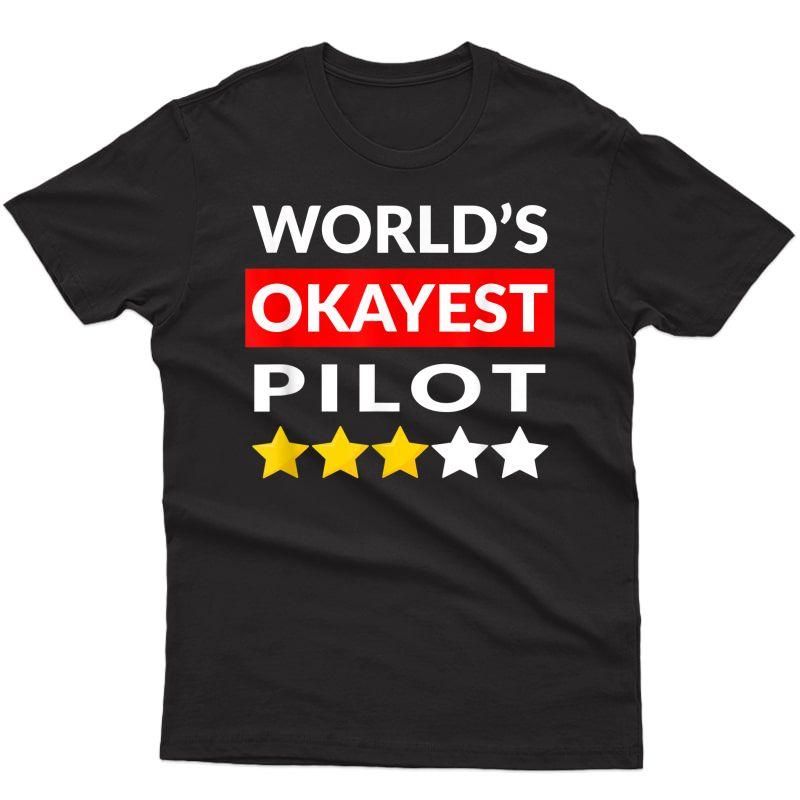 World's Okayest Pilot T-shirt - Funny Flying Aviation Tshirt