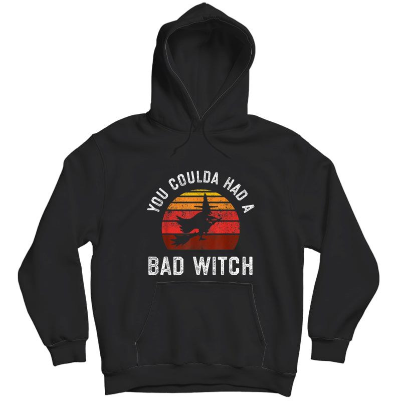 You Coulda Had A Bad Witch, Retro Style Vintage Halloween T-shirt Unisex Pullover Hoodie
