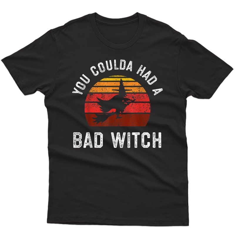 You Coulda Had A Bad Witch, Retro Style Vintage Halloween T-shirt