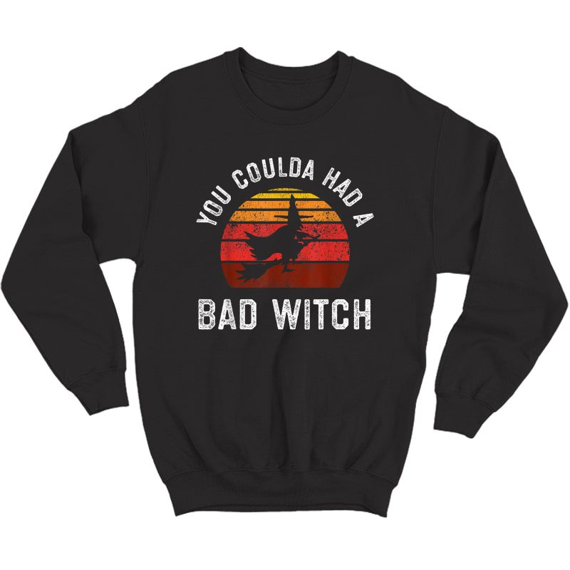 You Coulda Had A Bad Witch, Retro Style Vintage Halloween T-shirt Crewneck Sweater