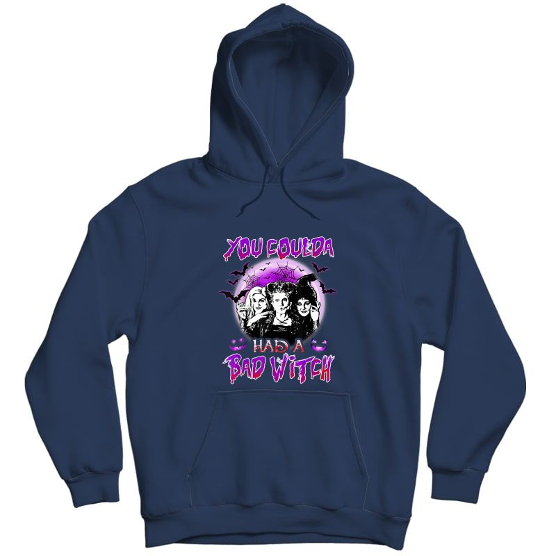 You Coulda Had A Bad Witch Sisters Halloween T-shirt Unisex Pullover Hoodie