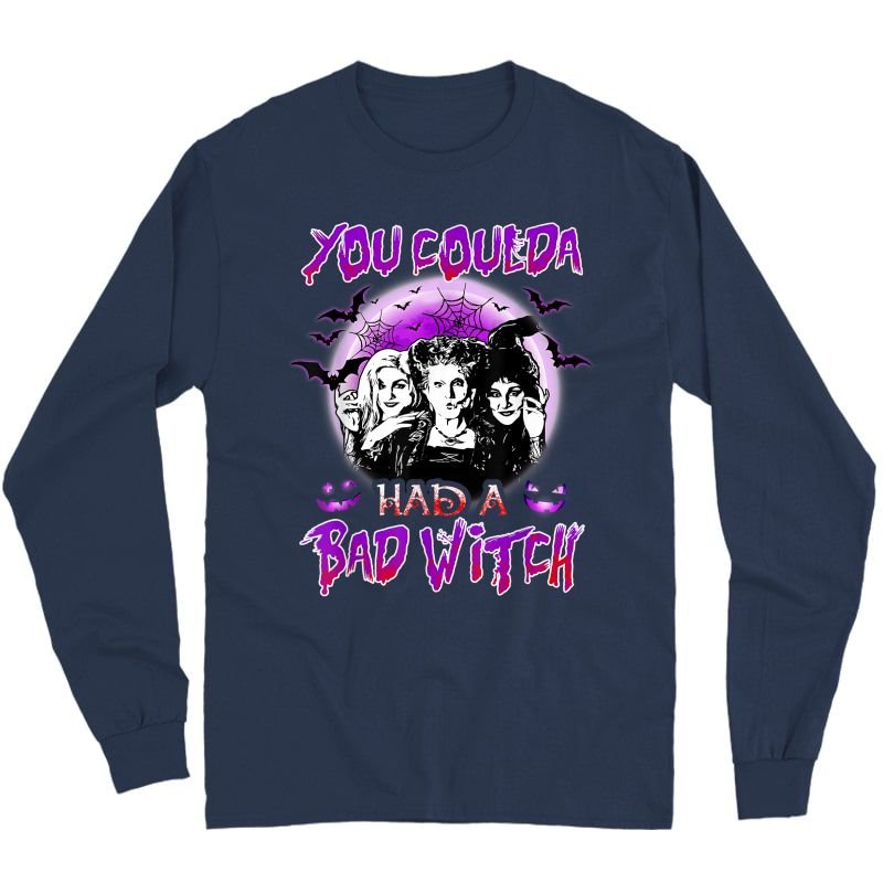 You Coulda Had A Bad Witch Sisters Halloween T-shirt Long Sleeve T-shirt