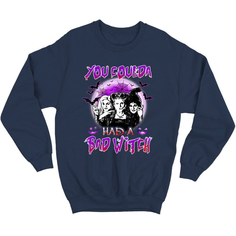 You Coulda Had A Bad Witch Sisters Halloween T-shirt Crewneck Sweater
